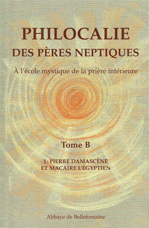 philocalie des pères neptiques t.B1 ; Pierre Damascène et Macaire l'Egyptien