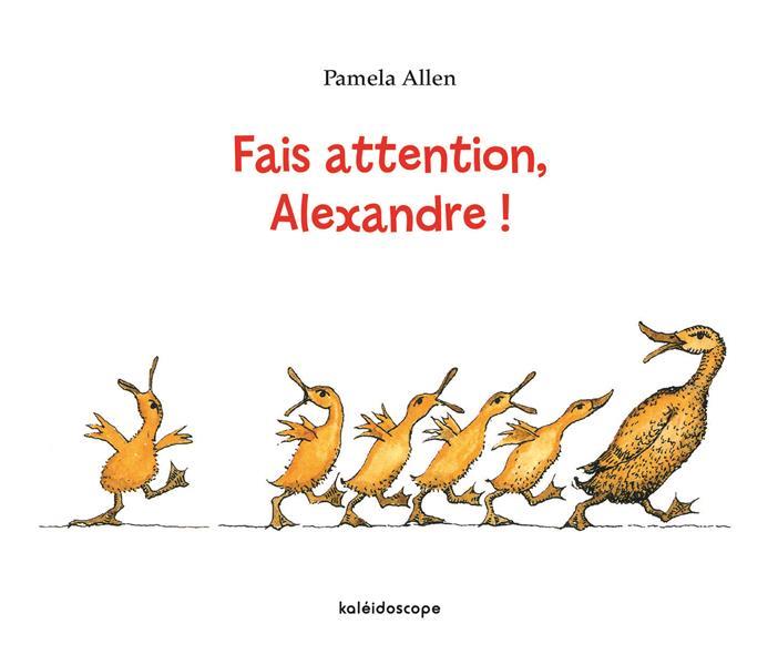 Fais attention, Alexandre !