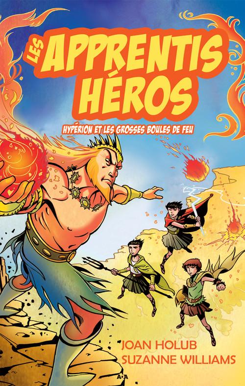 Les apprenties héros t.4 ; Hypérion et les grosses boules de feu