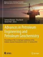 Advances in Petroleum Engineering and Petroleum Geochemistry  - Reza Barati - Santanu Banerjee - Shirish Patil