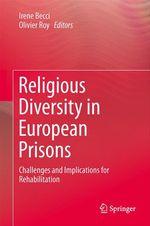 Vente EBooks : Religious Diversity in European Prisons  - Olivier ROY - Irene Becci