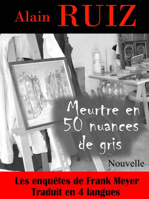 Meurtre en 50 nuances de gris (Les enquêtes de Frank Meyer)