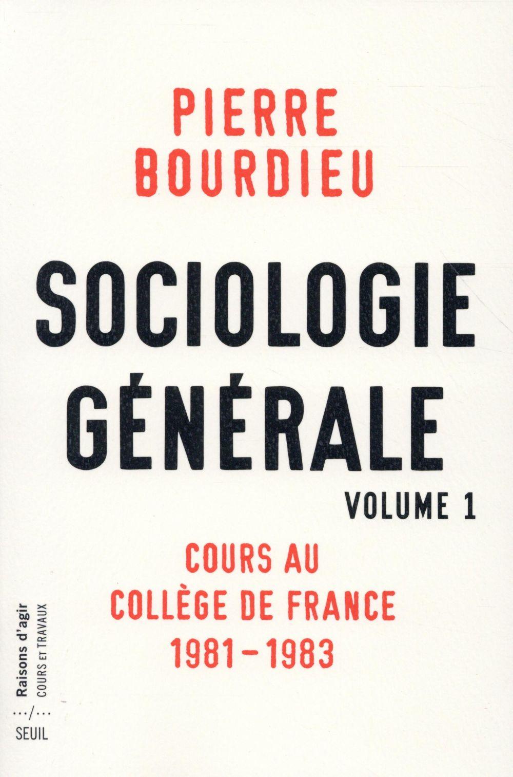 Sociologie générale t.1 ; cours au Collège de France, 1982-1984