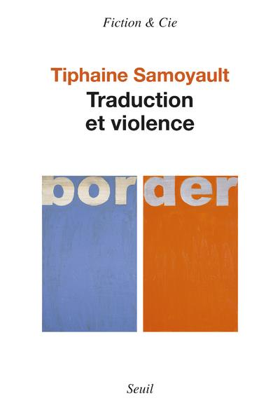 TRADUCTION ET VIOLENCE SAMOYAULT, TIPHAINE