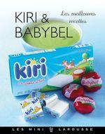 Kiri & Babybel - les meilleures recettes  - J.F. Mallet - Jean-François Mallet