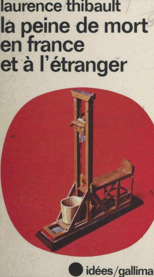 La peine de mort en France et à l'étranger
