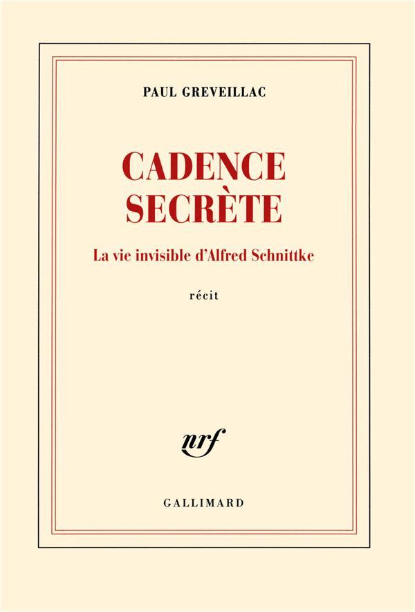 cadence secrète ; la vie invisible d'Alfred Schnittke