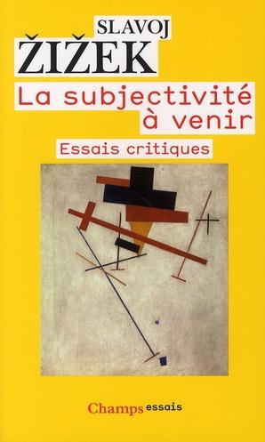 La subjectivité à venir ; essais critiques
