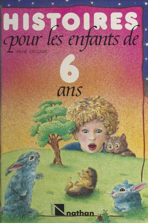 Histoires pour les enfants de 6 ans