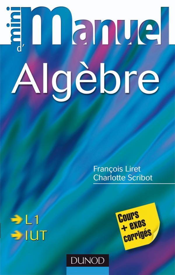 Mini Manuel; Algebre ; Cours Et Exercices Corriges