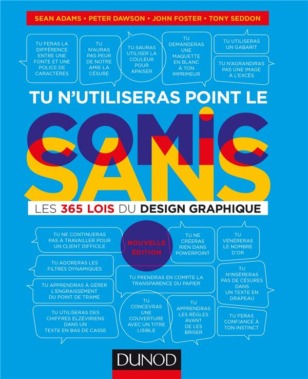 Tu n'utiliseras point le comic sans ; les 365 lois du design graphique