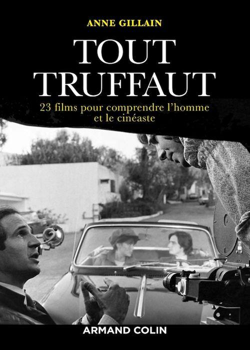 Tout Truffaut ; 23 films pour comprendre l'homme et le cinéaste
