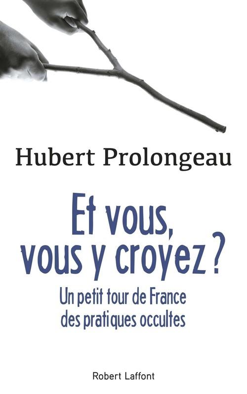 Et vous, vous y croyez ? un petit tour de France des pratiques occultes