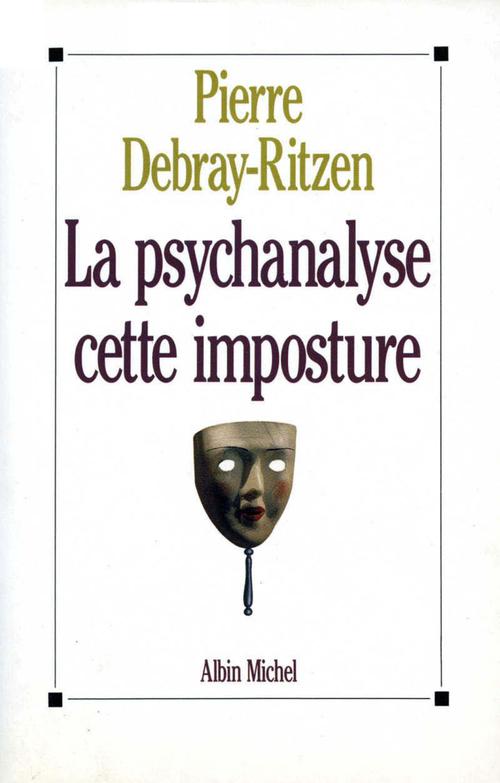 La psychanalyse, cette imposture