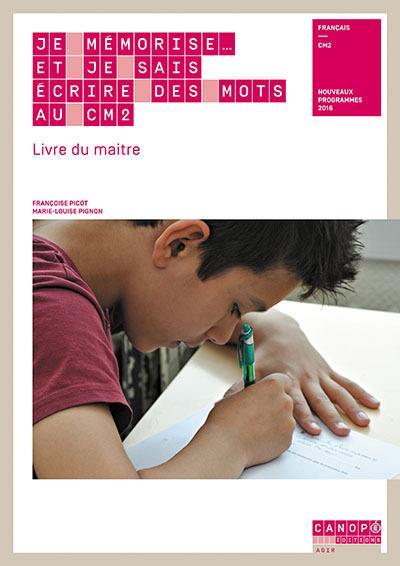 Je Memorise... Et Je Sais Ecrire Des Mots Au Cm2 ; Livre Du Maitre + Cahier De L'Eleve