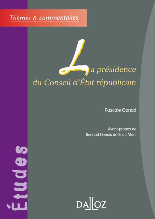 La presidence du conseil d'etat republicain - themes et commentaires
