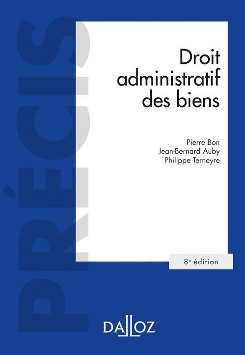 Droit administratif des biens Domaine public et privé. Travaux et ouvrages publics - 8e ed.