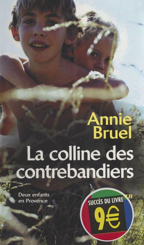 La Colline des contrebandiers  - Annie Bruel