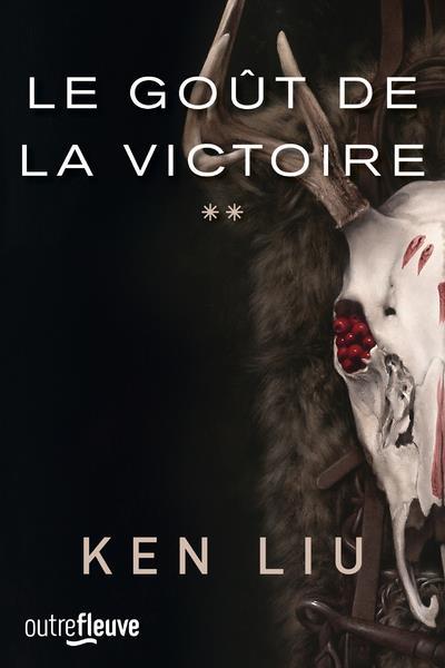 LA DYNASTIE DES DENTS-DE-LION T.2  -  LE GOUT DE LA VICTOIRE LIU, KEN