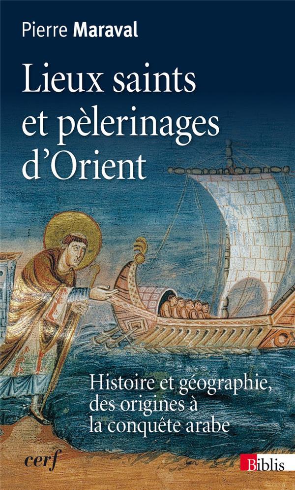 Lieux saints et pélerinages d'Orient ; histoire et géographie, des origines à la conquête arabe
