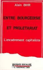 Entre bourgeoisie et prolétariat  - Alain Bihr