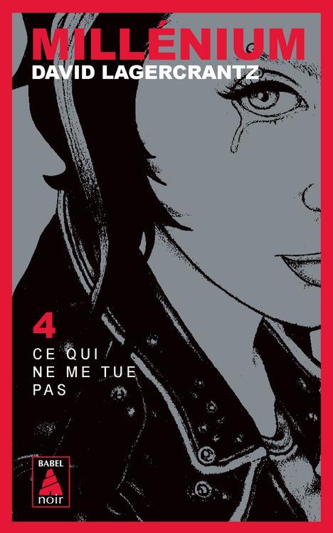 Millenium T.4 ; Ce Qui Ne Me Tue Pas