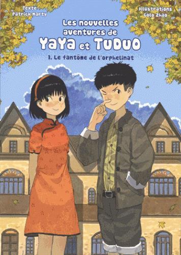 les nouvelles aventures de Yaya et Tuduo t.1 ; le fantôme de l'orphelinat