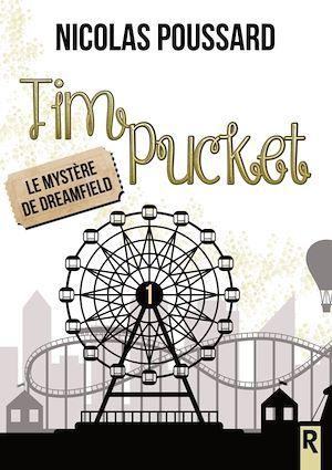 Tim Pucket t.1 ; le mystère de Dreamfield