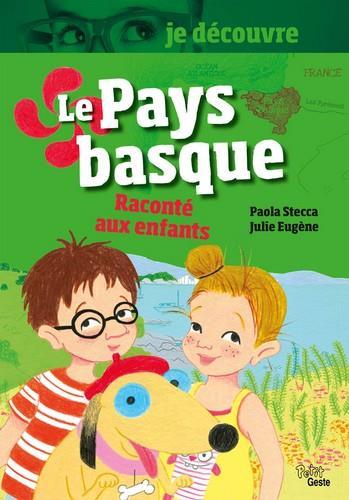 Je découvre ; le Pays basque réconté aux enfants