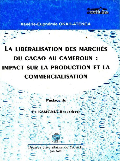 La libéralisation des marchés du cacao au Cameroun: impact sur la production et la commercialisation