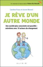 Je rêve d'un autre monde  - Caroline Frisou - Aurore Monard