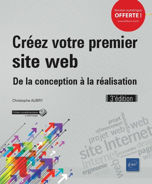 Créez votre premier site web ; de la conception à la réalisation (3e édition)