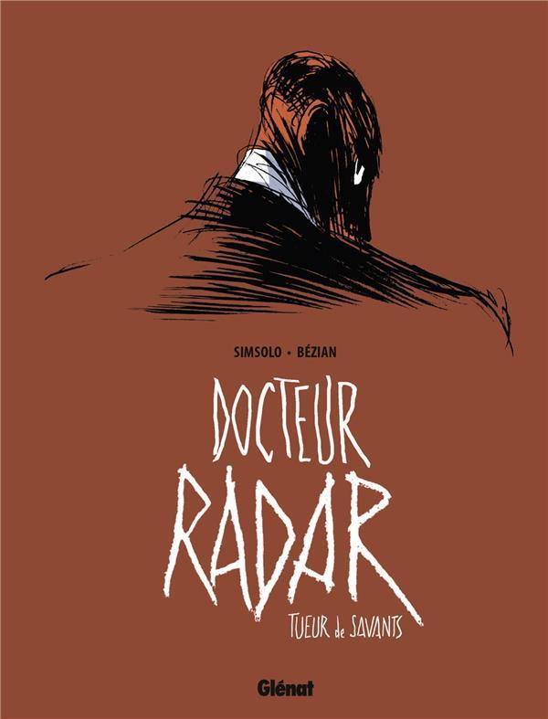docteur Radar t.1 ; tueur de savants