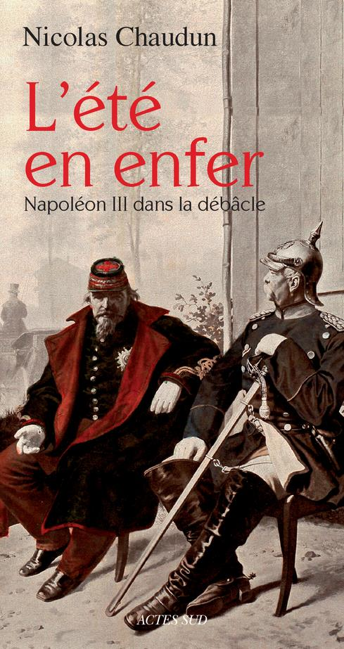 L'Ete En Enfer ; Napoleon Iii Dans La Debacle