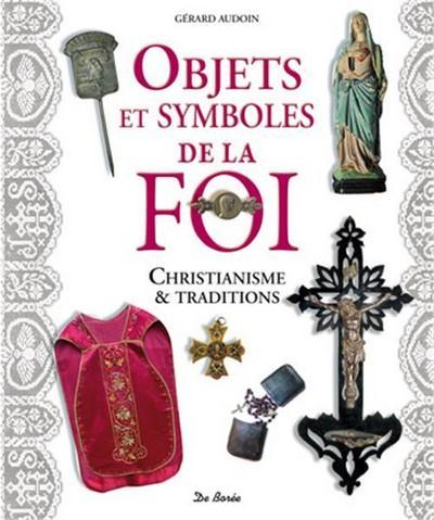 Objets et symboles de la foi ; christianisme et traditions