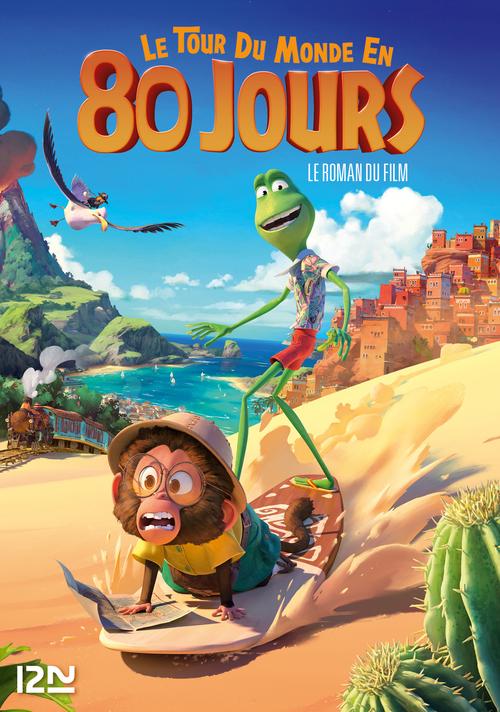 Le tour du monde en 80 jours : le roman du film d'animation