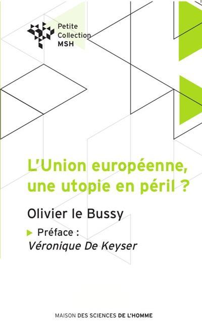 L'Union européenne, une utopie en péril ?