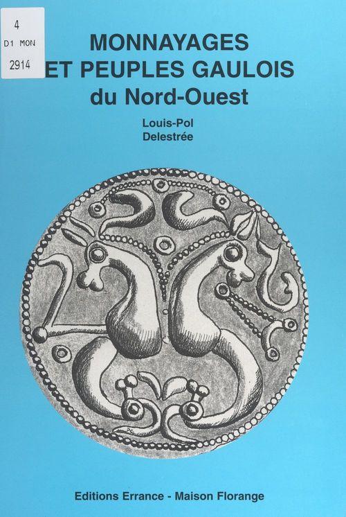 Monnayages et peuples gaulois du nord-ouest