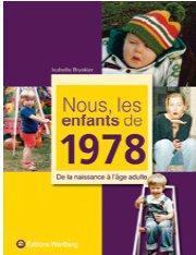 Nous, les enfants de ; 1978 ; de la naissance à l'âge adulte