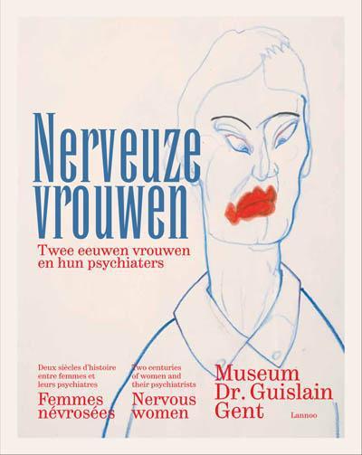 Femmes névrosées ; deux siècles d'histoire entre femmes et leurs psychiatres