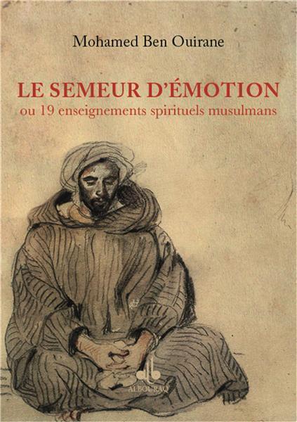 le semeur d'émotion ; ou 19 enseignements spirituels musulmans
