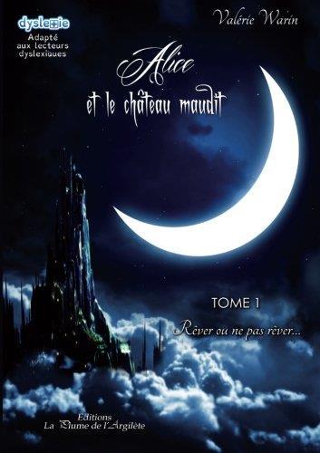 Alice et le château maudit t.1 ; rêver ou ne pas rêver...