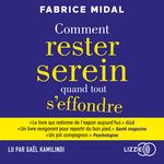Vente AudioBook : Comment rester serein quand tout s'effondre  - Fabrice Midal