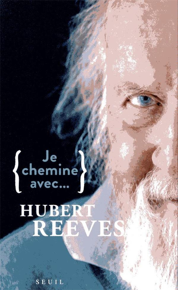 - JE CHEMINE AVEC HUBERT REEVES