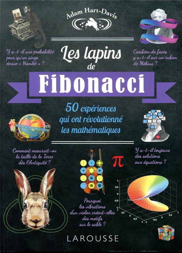 les lapins de Fibonacci ; 50 expériences qui ont révolutionné les mathématiques