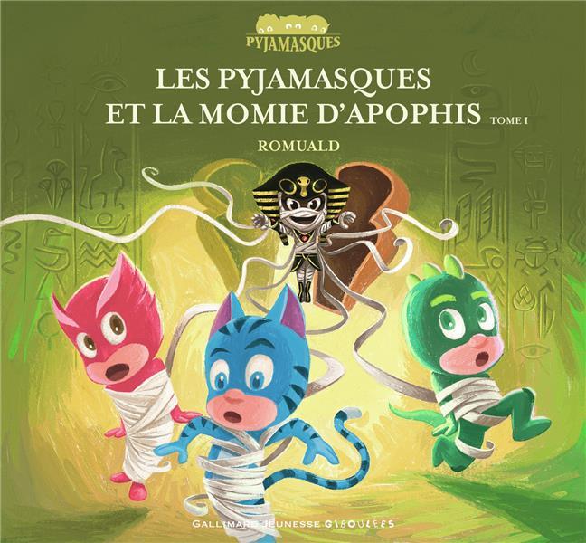 Les Pyjamasques et la momie d'Apophis t.1