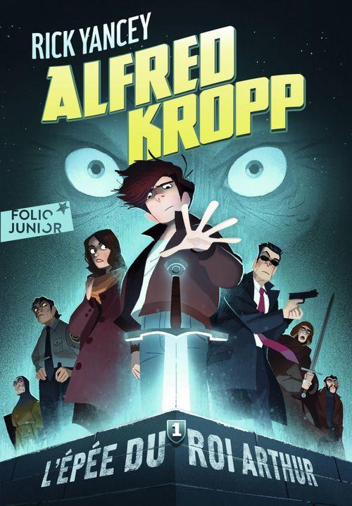 Alfred Kropp (Tome 1) - L'épée du roi Arthur