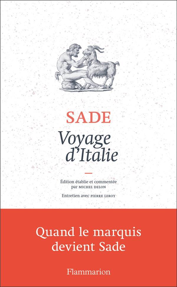 Voyage d'Italie ; quand le marquis devient Sade
