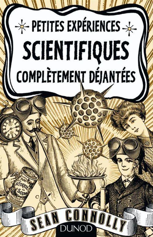 Petites expériences scientifiques complètement déjantées