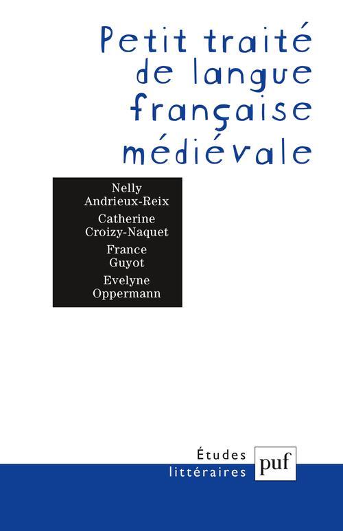 ETUDES LITTERAIRES ; petit traité de langue française médiévale